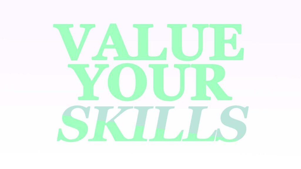 VALUE YOUR SKILLS